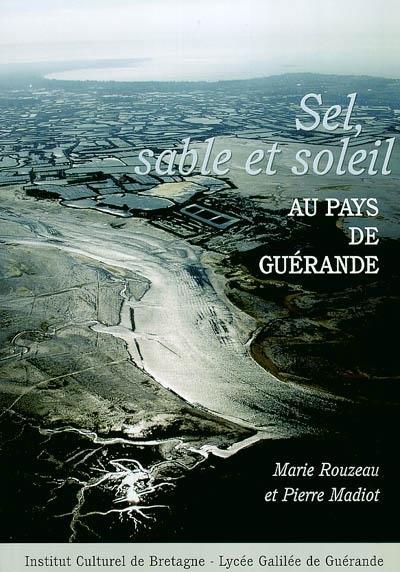 Sel, sable et soleil au pays de Guérande