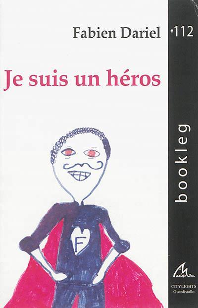 Je suis un heros