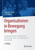 Organisationen in Bewegung bringen  - Josef Kramer - Falko Von Ameln