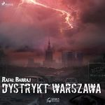 Dystrykt Warszawa  - Rafal Babraj