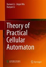 Theory of Practical Cellular Automaton  - Xueyan Li - Xuewei Li - Jinpei Wu