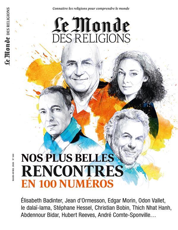 Le monde des religions n.100 ; mars-avril 2020 ; nos plus belles rencontres en 100 numeros