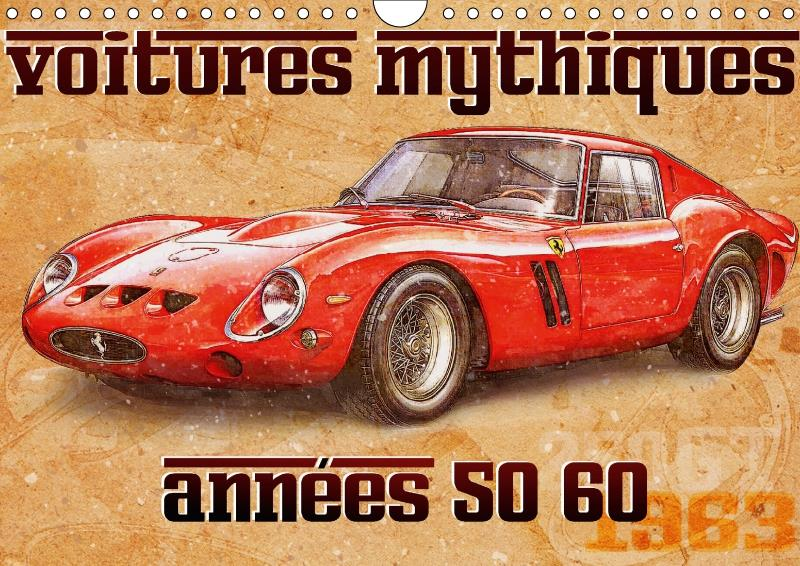 Voitures mythiques ; années 50 60 (calendrier mural DIN A4 horizontal)