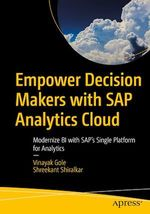 Empower Decision Makers with SAP Analytics Cloud  - Shreekant Shiralkar - Vinayak Gole