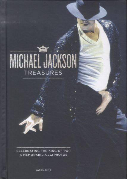 Michael Jackson Treasures ; Celebrating the King of Pop in Memorabilia and Photos