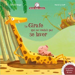 Mamie Poule raconte T.17 ; la girafe qui ne voulait pas se laver