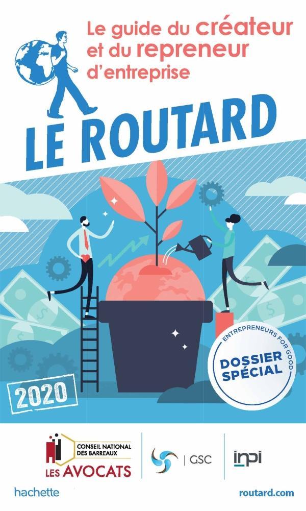 Guide du Routard ; le guide ducréateur et du repreneur d'entreprise (édition 2020)