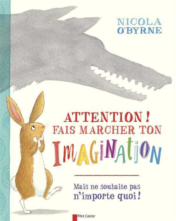 Attention ! fais marcher ton imagination
