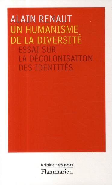 Un humanisme de la diversité ; essai sur la décolonisation des identités