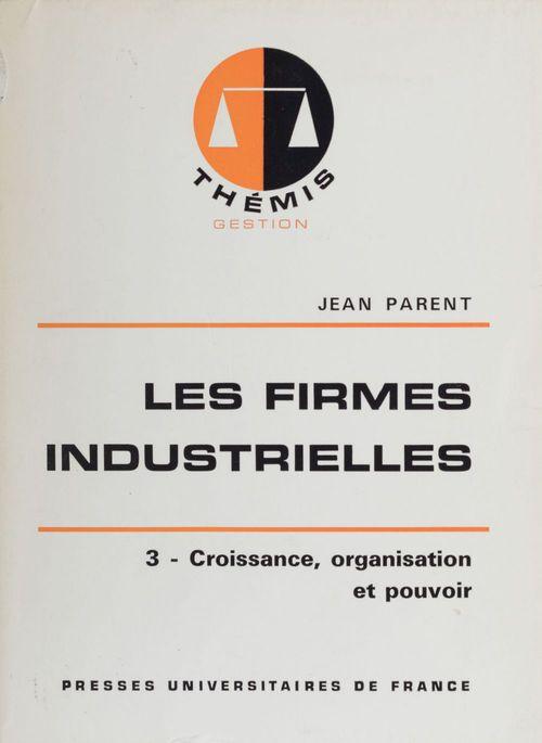Les firmes industrielles -  tome 3