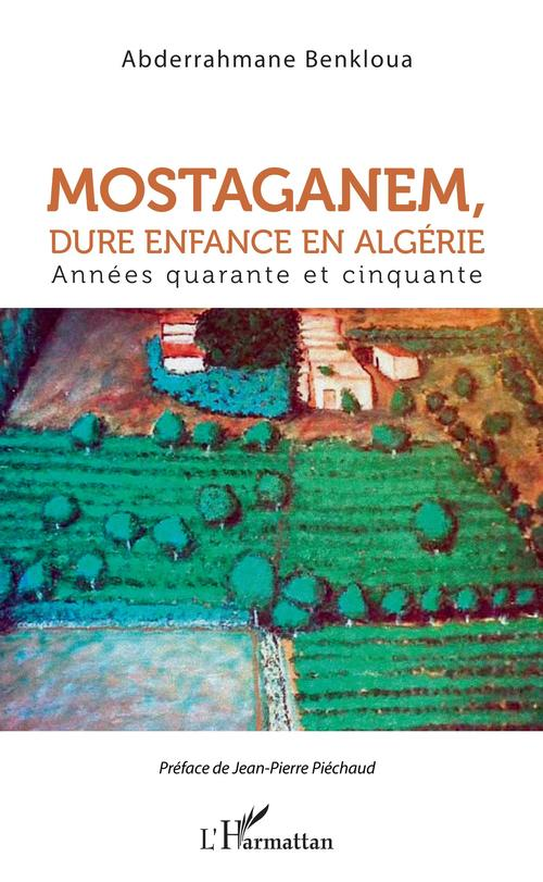Mostaganem, dure enfance en Algérie