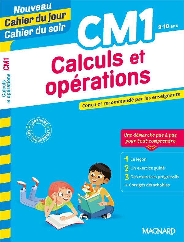 Cahier du jour / cahier du soir  ; calculs et opérations ; CM1 ; conçu et recommandé par les enseignants
