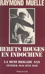 Bérets rouges en Indochine  - Raymond Muelle