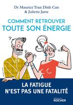 Vente  Comment retrouver toute son énergie ; la fatique n'est pas une fatalité  - Docteur Maurice Tran Dinh Can