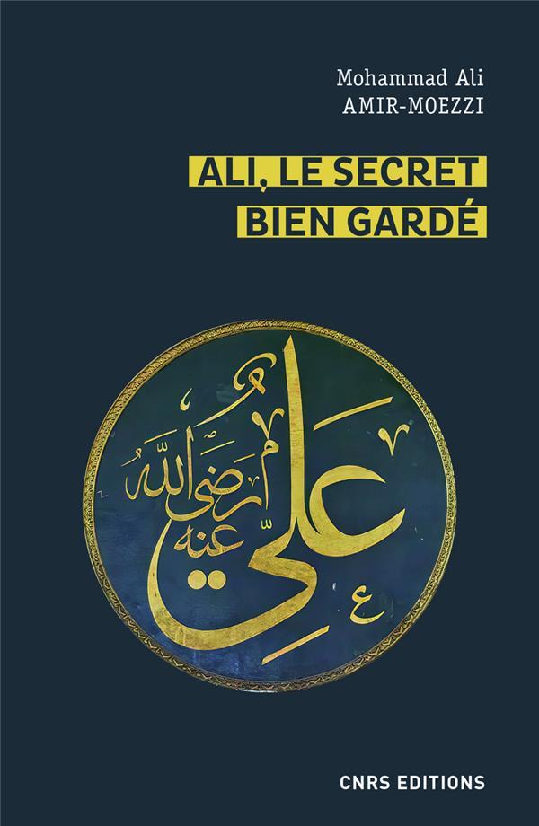 Ali, le secret bien gardé ; le premier maître en spiritualité shi'ite