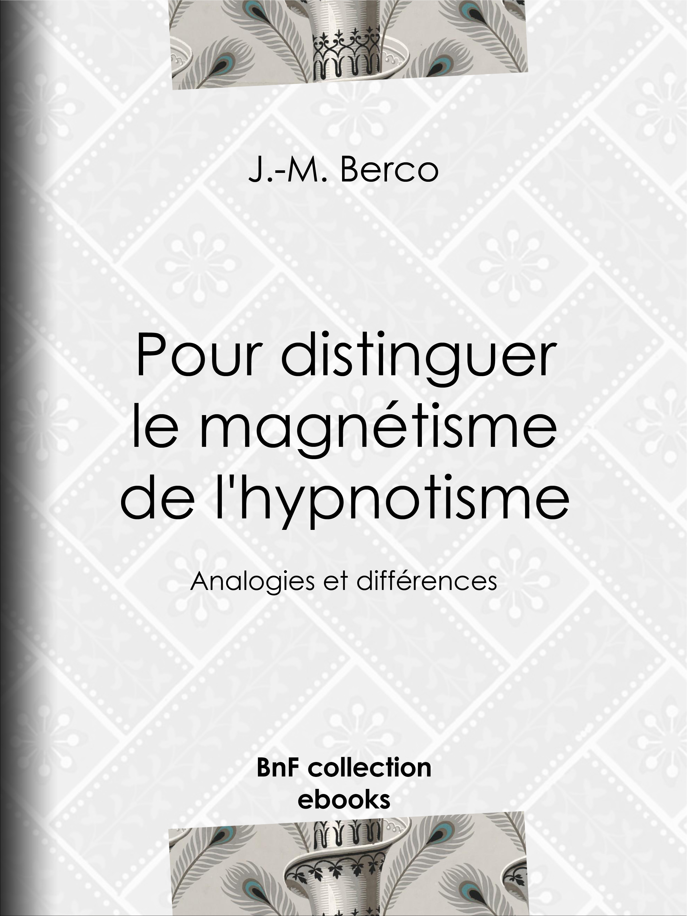 Pour distinguer le magnétisme de l'hypnotisme  - J.-M. Berco