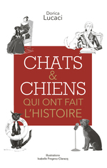 Vente EBooks : Chats & chiens qui ont fait l'Histoire  - Dorica Lucaci