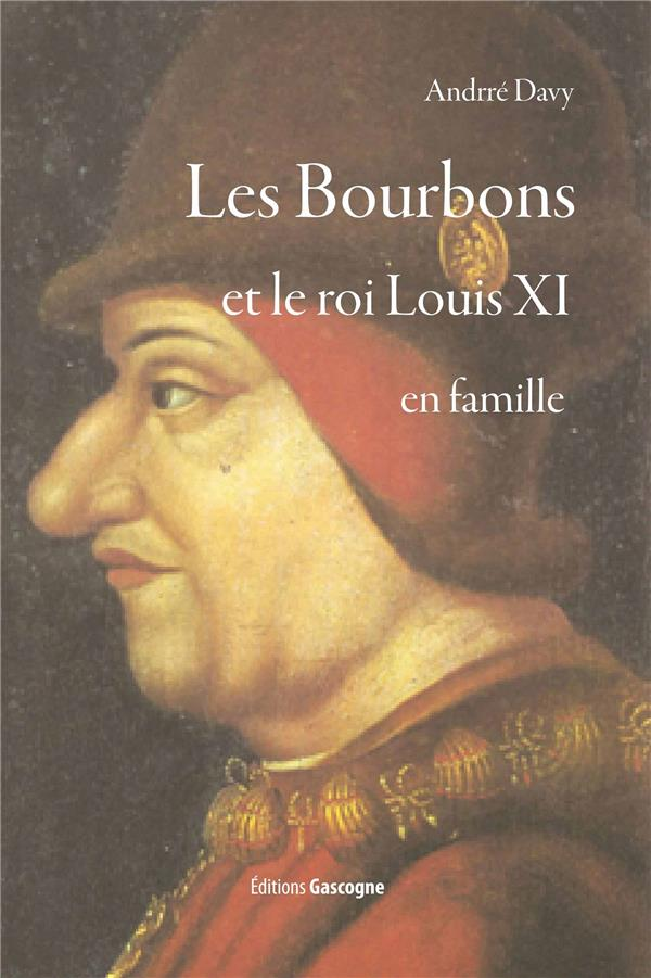 Les Bourbons et le roi Louis XI en famille