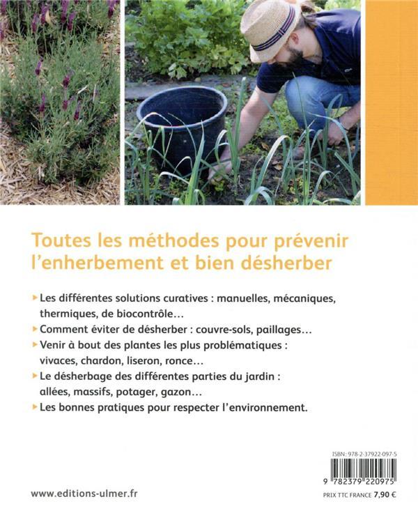 Désherber bio ; les solutions zéro phyto pour jardins, potagers, cours, allées...