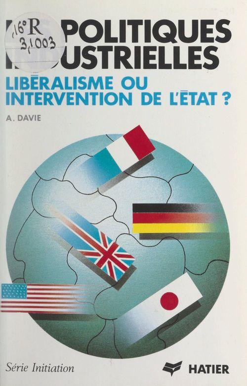 Les Politiques industrielles : libéralisme ou intervention de l'État ?