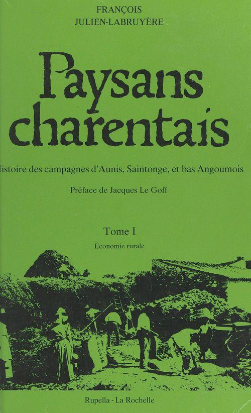 Paysans charentais : histoire des campagnes d'Aunis, Saintonge et bas Angoumois (1)