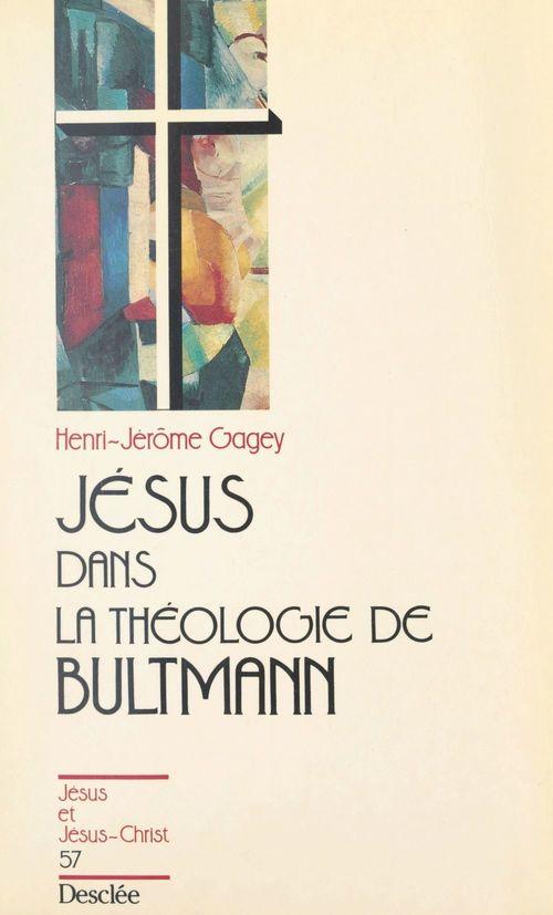 Jésus dans la théologie de Bultmann