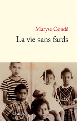 Vente EBooks : La vie sans fards  - Maryse CONDÉ