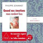 Vente AudioBook : Quand nos émotions nous rendent fous  - Philippe JEAMMET