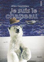 Vente Livre Numérique : Je suis le chapeau  - Alex Cousseau