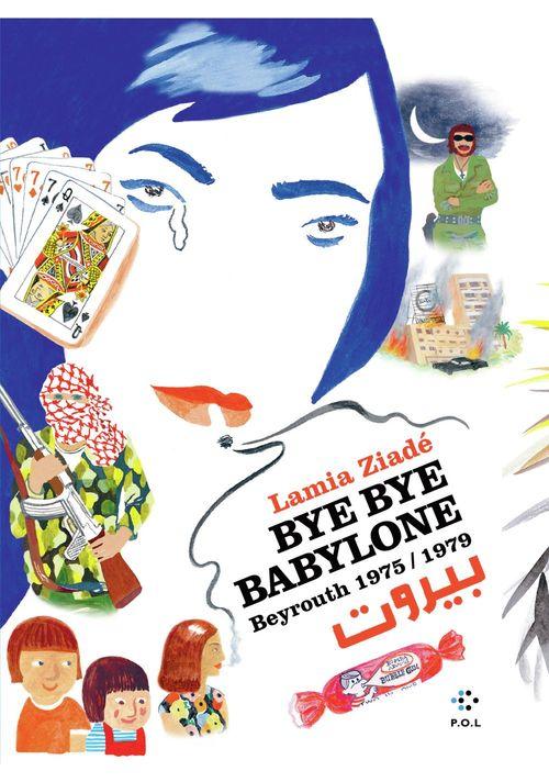 Bye bye Babylone. Beyrouth 1975 / 1979