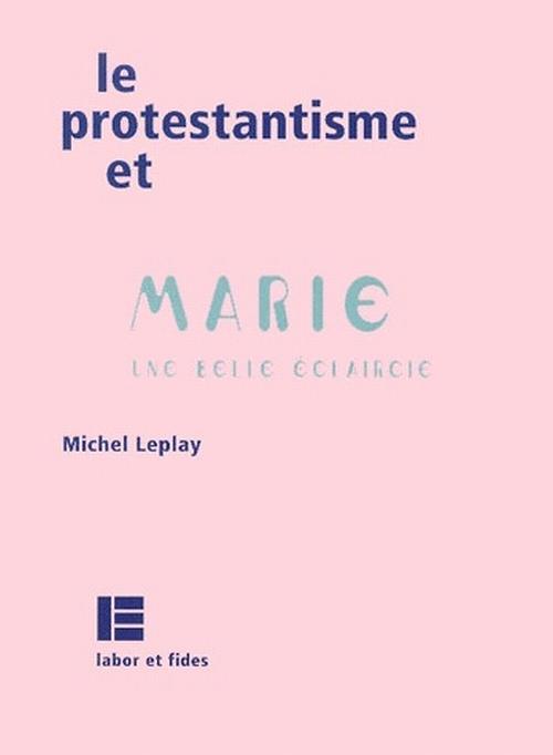 Le protestantisme et Marie ; une belle éclaircie