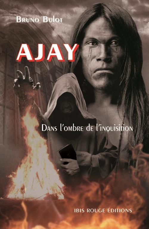 Ajay. dans l'ombre de l'inquisition