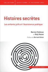 Histoires secrètes ; les enfants juifs et l'Assistance publique