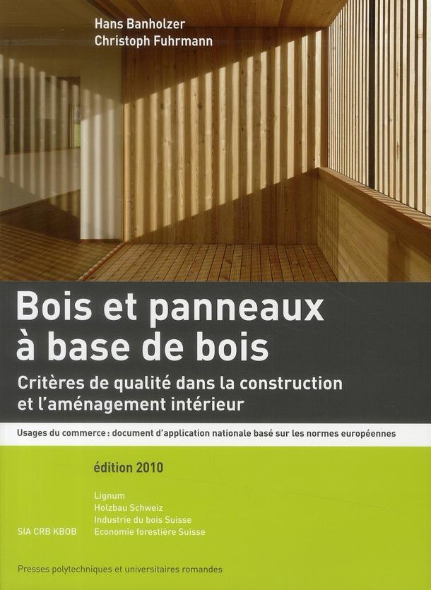 Bois et panneaux à base de bois ; critères de qualité dans la construction et l'aménagement intérieur