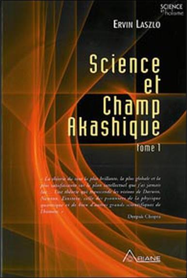 Science Et Champ Akashique (Edition 2005)
