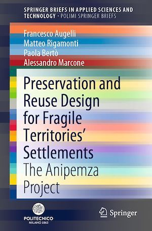 Vente E-Book :                                    Preservation and Reuse Design for Fragile Territories´ Settlements - Francesco Augelli  - Alessandro Marcone  - Paola Bertò  - Matteo Rigamonti