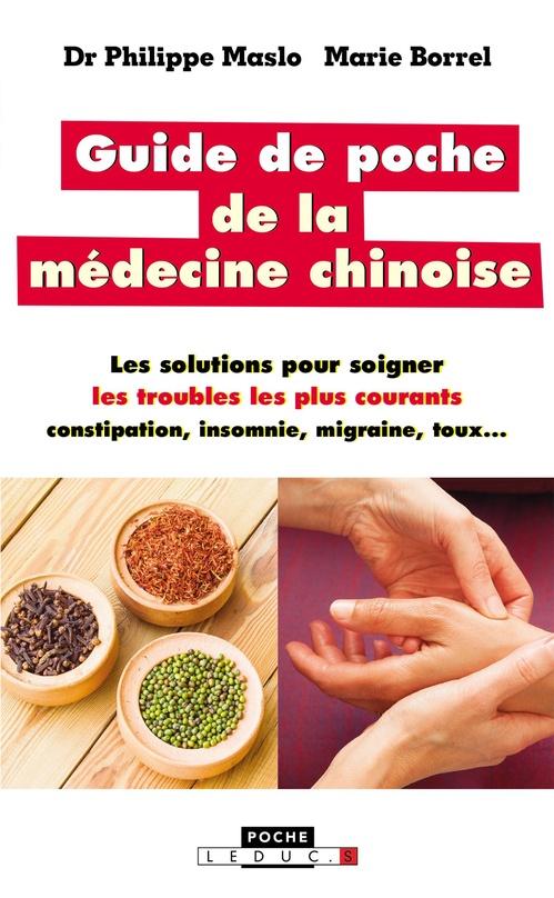 Guide de poche de la médecine chinoise ; les solutions pour soigner les troubles les plus courants ; constipation, insomnie, migraine, toux