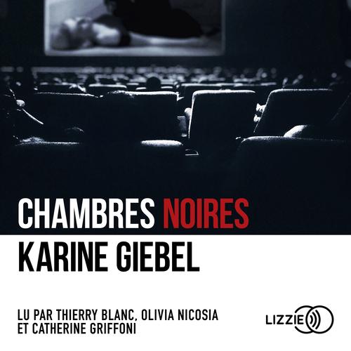 Chambres noires  - Karine Giébel