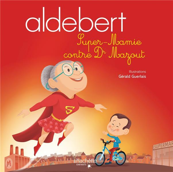 ALDEBERT - SUPER-MAMIE CONTRE DR MAZOUT  LIVRE CD ALDEBERT