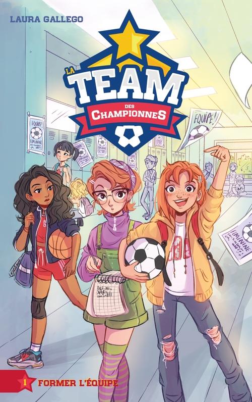 Vente EBooks : La Team des Championnes - Tome 1 - Former l'équipe  - Laura Gallego