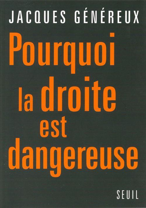 Pourquoi la droite est dangereuse  - Jacques Genereux