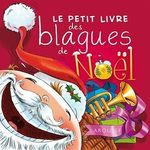 Le petit livre des blagues de Noël  - Éric Berger - Collectif - Célia Gallais - Michèle Lecreux - Clémence Roux de Luze