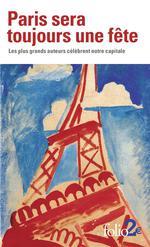 Couverture de Paris Sera Toujours Une Fete - Les Plus Grands Auteurs Celebrent Notre Capitale