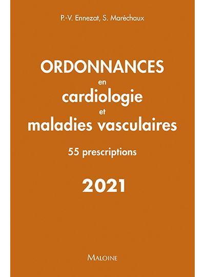 Ordonnances en cardiologie et maladies vasculaires ; 55 prescriptions (édition 2021)