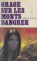 Orage sur les monts Dangrek  - Robert Delaite