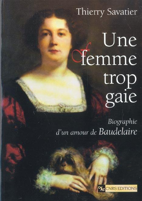 Une femme trop gaie ; biographie d'un amour de Baudelaire
