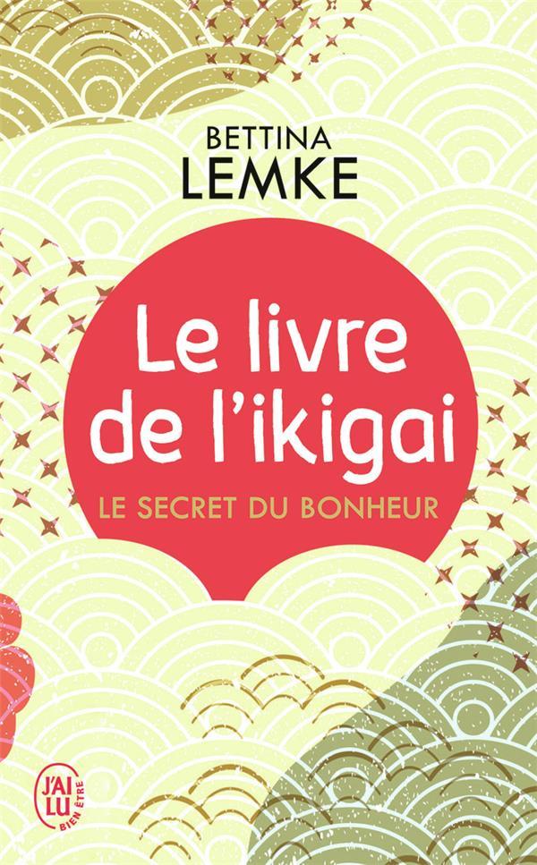 Le livre de l'ikigai ; le secret du bonheur