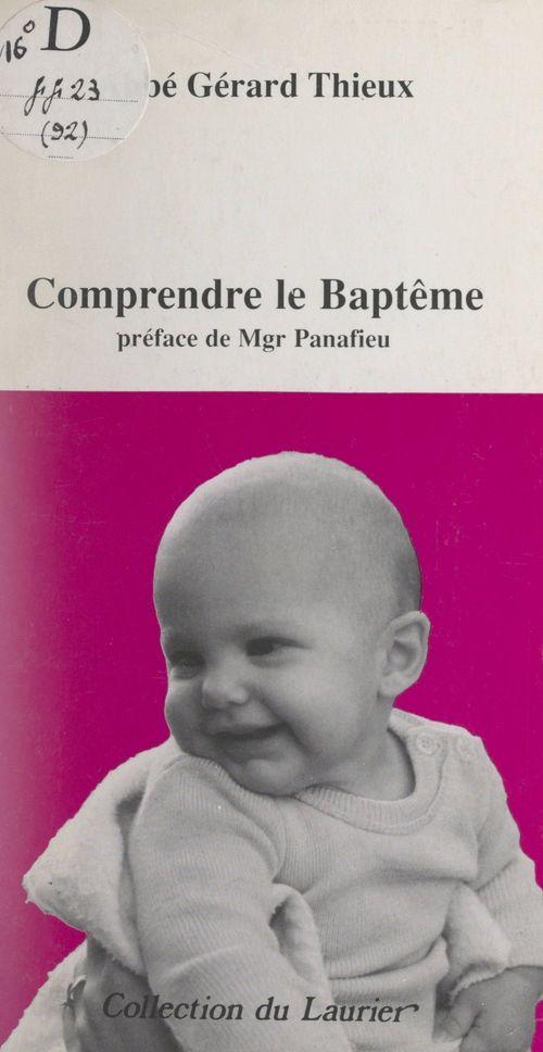 Comprendre le baptême  - Gerard Thieux