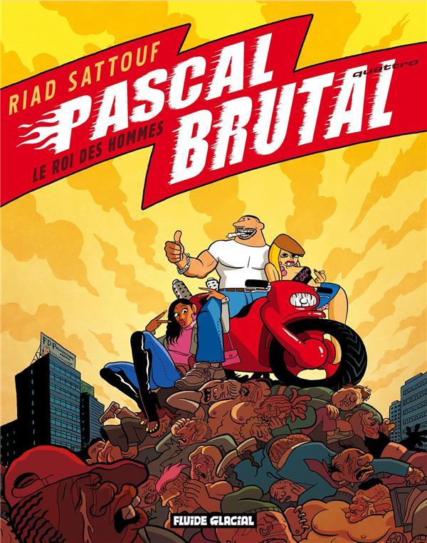 PASCAL BRUTAL T.4  -  LE ROI DES HOMMES Sattouf Riad