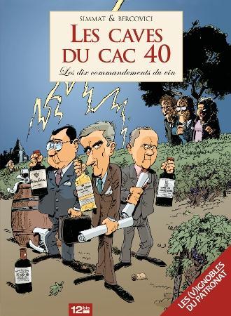 Les caves du cac 40 ; les dix commandements du vin